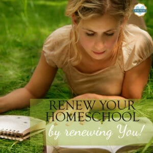 """mom lying in grass reading her Bible with overlay """"Renew Your Homeschool by renewing you!"""""""