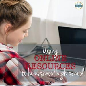"teen girl doing schoolwork at computer with overlay ""Using Online Resources to Homeschool High School"""