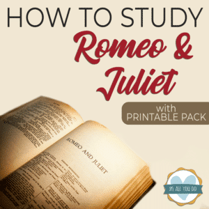 How to Study Romeo and Juliet Printable Unit Study